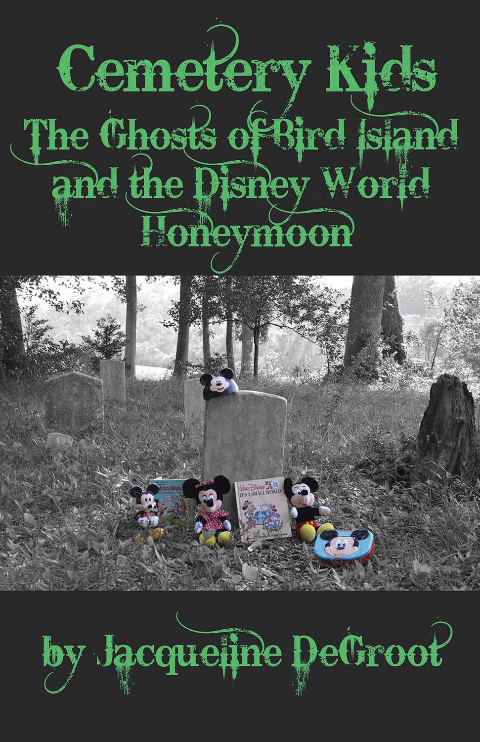 Cemetery Kids the ghosts of Bird Islands and the Disney World Honeymoon