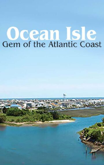 Ocean Isle: Gem of the Atlantic Coast