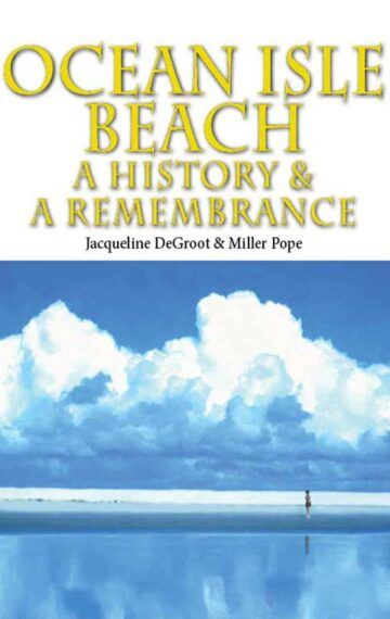 Ocean Isle Beach: A History and A Remembrance